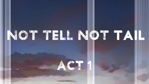 NOT TELL NOT TAIL ACT1 Game Screen Shots